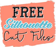FREE Silhouette Cut Files at WhereTheSmilesHaveBeen.com!