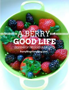 The Berry Best Board! Over 50 recipes featuring berries - everything from cocktails to crumble! #plantoparty | Party Bluprints