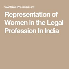 Representation of Women in the Legal Profession In India