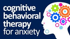 Overview of cognitive behavioral therapy for anxiety and how it works.