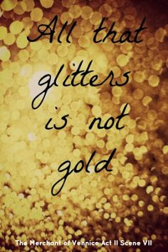 all that glitters is not gold essay for students   essay for youall that glitters is not gold essay words poems