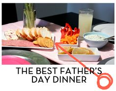 An easy and really fun tradition for Father's Day dinner.