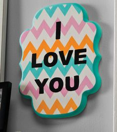Perfect for a girl's room! - I Love You Chevron Plaque Project from Joann.com