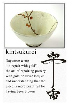 Kintsukuroi. Fascinating art and beautiful concept for life.