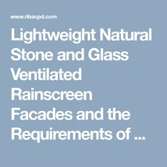 Lightweight Natural Stone and Glass Ventilated Rainscreen Facades and the Requirements of Modern Architecture by alsecco (UK) Ltd online seminar video Facades, Modern Architecture, Natural Stones, Glass, Nature, Naturaleza, Drinkware, Modernism, Facade
