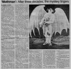 "'Mothman': After three decades, the mystery lingers. --- ""Here is NewsPaper Clippings of the Mothman. Creature Or a Myth? John Winchester Journal, Wicca, Strange Beasts, Legends And Myths, Creepy Stories, Mothman, Urban Legends, Mythical Creatures, Occult"