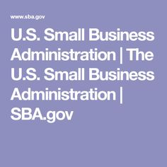 U.S. Small Business Administration | The U.S. Small Business Administration | SBA.gov