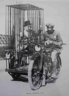 Harley Davidson Mobile Booking Cage, c. 1920s (http://www.retronaut.com/2013/03/harley-davidson-mobile-booking-cage) -