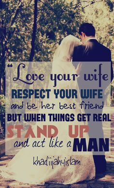 """Love your wife respect your wife and be. Muslim Couple Quotes, Muslim Quotes, Muslim Couples, Interracial Couples, Respect Your Wife, Love Your Wife, Husband Quotes From Wife, Wife Quotes, Qoutes"