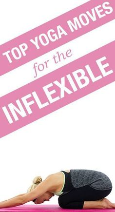 Top Yoga Moves for the Inflexible