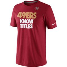 NEW ARRIVAL: San Francisco 49ers Nike Super Bowl XLVII 49ers Know Titles T-Shirt  http://www.fansedge.com/San-Francisco-49ers-Nike-Super-Bowl-XLVII-49ers-Know-Titles-T-Shirt-_-1882694541_PD.html?social=pinterest_pfid28-57444
