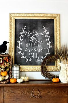 As the seasons change, so can this chalkboard mantel. For fall, write your favorite autumn quote, then supplement it with pumpkins and wheat.