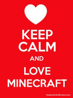 Keep Calm and LOVE MINECRAFT Poster