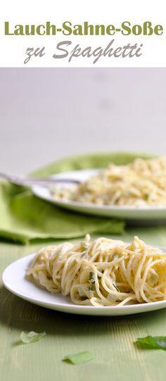 Für Lauchliebhaber! Eine Lauch Sahne Soße zu Spaghetti einfach fantastisch.