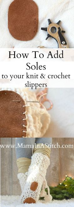 How To Add Soles to Knit or Crochet Slippers via @MamaInAStitch