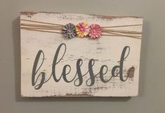 Blessed sign. Beautiful homemade home decor.