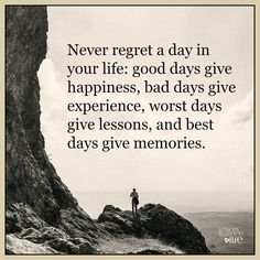 Best life Quotes about happiness Never Regret Day Life Best Day Gives Memories Inspirational quotes about positive thoughts Never regret day a in your life Motivacional Quotes, Quotable Quotes, Wisdom Quotes, Great Quotes, Qoutes, Quotes Inspirational, Great Sayings, Life Quotes To Live By Inspirational, Roots Quotes