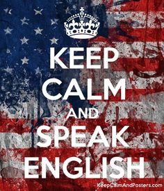 KEEP CALM AND SPEAK ENGLISH - Keep Calm and Posters Generator ... .