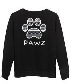 pawz  sweatshirt #sweatshirt #shirt #sweater #womenclothing #menclothing #unisexclothing #clothing #tups