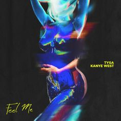 Tyga  Feel Me f. Kanye West [New Song]  Tyga releases new banger Feel Me featuring Kanye West. Back in September Kanye West announced that Tyga (and Migos) was the newest addition to G.O.O.D.