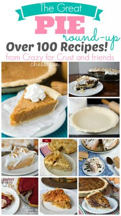 Over 100 Pie Recipes for all your Holiday Needs! - Crazy for Crust