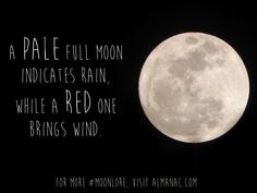 Use the moon to predict the weather! A pale full moon indicates rain, while a red one brings wind. More #moonlore here!