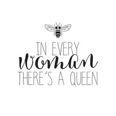 In every woman there's a queen Queen Bee Quotes, Quotes To Live By, Me Quotes, Honey Quotes, Bee Images, Was Ist Pinterest, Bee Art, Bee Crafts, Bee Theme