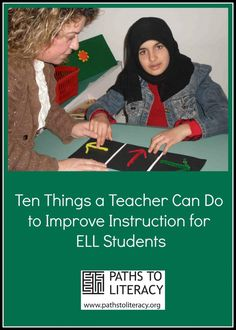 Ten things a teacher can do to improve instruction for English Language Learners (ELL)