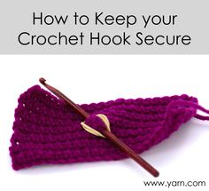 Tip – How to Keep your Crochet Hook Secure