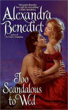 Alexandra Benedict - Too Scandalous to Wed / #awordfromJoJo #HistoricalRomance #AlexandraBenedict