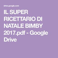 IL SUPER RICETTARIO DI NATALE BIMBY 2017.pdf - Google Drive Instructional Technology, Instructional Strategies, Google Drive, Digital Storytelling, Blended Learning, Art Lessons Elementary, Food And Drink, Cooking, Biscotti