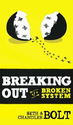 Breaking Out Of A Broken System by Seth Bolt, http://www.amazon.com/dp/B00IR13CZO/ref=cm_sw_r_pi_dp_hGZftb10Z0CV7
