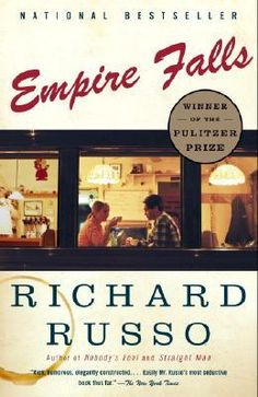 Empire Falls by Richard Russo. PEN - PS3568.U812 E4 2002.  Miles Roby has been slinging burgers at the Empire Grill for 20 years, a job that cost him his college education and much of his self-respect. What keeps him there?