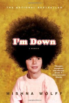 I'm Down: A Memoir by Mishna Wolff