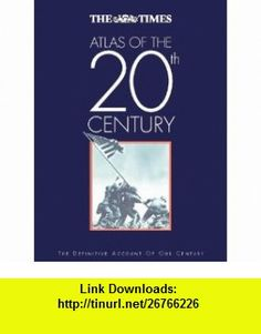 Times Atlas of the 20th Century Hb (9780723007661) Richard Overy , ISBN-10: 0723007667  , ISBN-13: 978-0723007661 ,  , tutorials , pdf , ebook , torrent , downloads , rapidshare , filesonic , hotfile , megaupload , fileserve