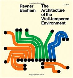The Architecture of the Well-Tempered Environment: Amazon.co.uk: Reyner Banham: 9780851390741: Books