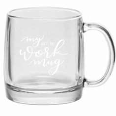 My work mug | get to work mug | hand lettered coffee mug | modern calligraphy | office mug | glass mug | Home Brewed and Co.