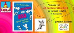"""Pierwsza książka pod moim patronatem!! """"Chciałbym mieć psa, czyli jak wychować człowieka"""" Marcin Pałasz, Wydawnictwo Skrzat, http://magicznyswiatksiazki.pl/?p=13965"""