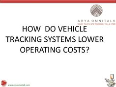 How Vehicle Tracking System Improves Fleet Efficiency by aryaomnitalk via slideshare