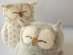 Owls made from old cashmere sweaters.