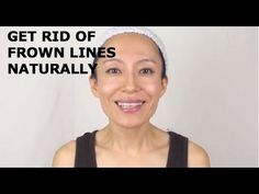 How To Get Rid of Frown Lines Naturally - Part 2 - YouTube