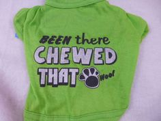 Dog Shirt Tee Shirt Been There Chewed That  Woof Green Medium New #Greenbrier