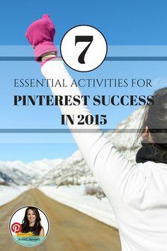 Pinterest expert - 7 essential activities for pinterest success in 2015 #blog, #blogging, blogging, business, entrepreneur