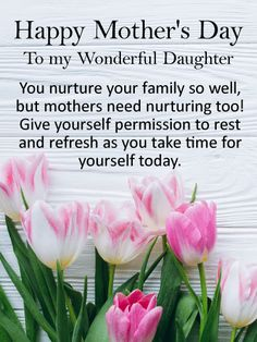 Send Free To my Wonderful Daughter - Happy Mother's Day Card to Loved Ones on Birthday & Greeting Cards by Davia. It's free, and you also can use your own customized birthday calendar and birthday reminders. Happy Mothers Day Daughter, Mothers Day Verses, Happy Birthday Quotes For Daughter, Happy Mothers Day Wishes, Happy Mothers Day Images, Happy Mother Day Quotes, Mothers Day Pictures, Happy Mother's Day Card, Happy Mother's Day Greetings