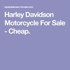 Harley Davidson Motorcycle For Sale - Cheap.