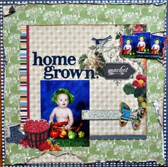 home grown - Scrapbook.com - Cute page. #scrapbooking #layouts #baby #websterspages