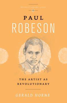 Paul Robeson : the artist as revolutionary / Gerald Horne.-- London : Pluto Press, 2016.