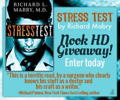 Richard Mabry is celebrating the release of Stress Test with a Nook HD Giveaway! Enter today! USA Today said it is a must read.
