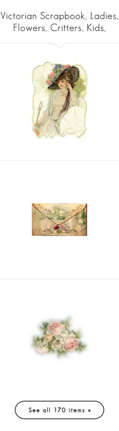 """""""Victorian Scrapbook, Ladies, Flowers, Critters, Kids,"""" by judymjohnson ❤ liked on Polyvore featuring victorian, vintage, people, femme, victorian ladies, models, women, home, home decor and fillers"""