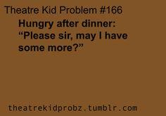[ theatre kid problems ] LOL! I did Oliver last summer